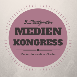 5. Stuttgarter Medienkongress startet morgen