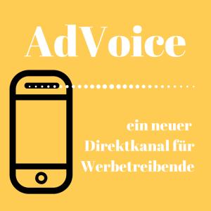 AdVoice ein neuer Direktkanal für Werbetreibende
