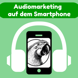 KW 17 Audio-marketing auf dem Smartphone