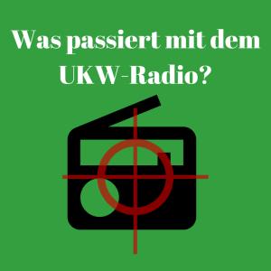 Was wird aus dem UKW-Radio?