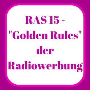 "RAS 15 - ""Goldene Rules"" der Radiowerbung"