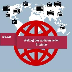 KW 44 Welttag des audiovisuellen Erbgutes
