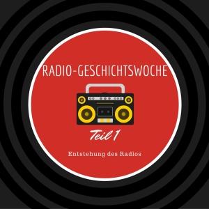 Die Radio-Geschichtswoche – Teil 1: Die Entstehung des Radios