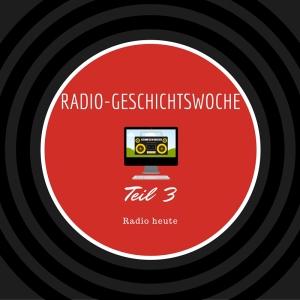 Die Radio-Geschichts-Woche Teil 3