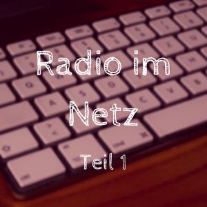Radio im Netz - Teil 1