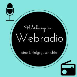 Werbung im Webradio - Eine Erfolgsgeschichte