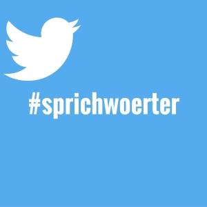 Sprichwörter auf Twitter abwandeln