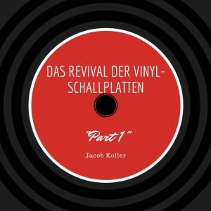 Das Revival der Vinyl-Schallplatte Part 1