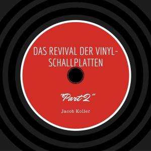 Das Revival der Vinyl-Schallplatte Teil 2