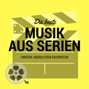 Serien Soundtracks – unsere Top Fünf