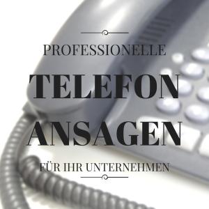 Mit professionellen Telefonansagen zum Erfolg