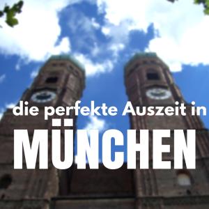 Die perfekte Auszeit in München – Ganz entspannt finden mit Radio Arabella