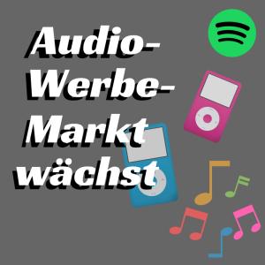 Der Audio-Werbemarkt wächst