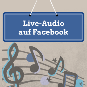 On Air mit Social Media: Live-Audio auf Facebook