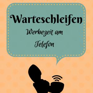 Warteschleife: Ihre wertvollste Werbezeit am Telefon?