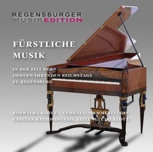 CD-Vorstellung der Regensburger Musikedition am 09. Juni - Fürstliche Musik