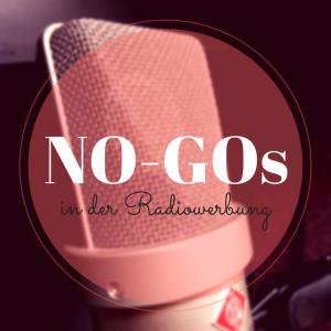 Radiospot No-Go's und wie man sie vermeidet
