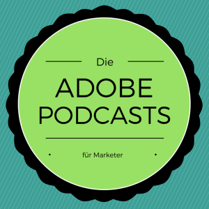 Adobe-Podcasts für Marketer