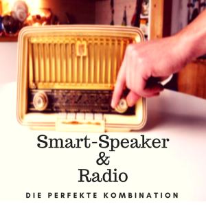 Smart-Speaker & Radio - Die perfekte Kombination