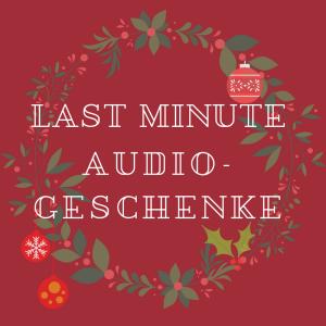 Last Minute Audio-Geschenke für Weihnachten