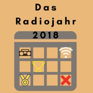 Das Radiojahr 2018 - die besten Tipps und Events