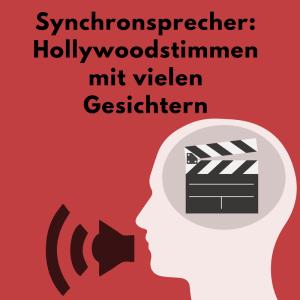 Synchronsprecher: Hollywoodstimmen mit vielen Gesichtern