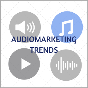 Audiomarketing: Was sind die Trends?