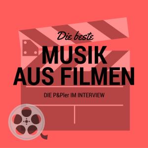 Musik aus Filmen – das sind die Favoriten der P&Pler