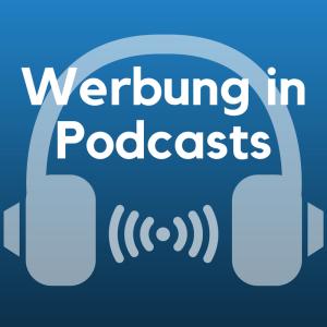 Werbung in Podcasts - das sollten Sie wissen
