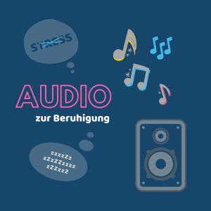 Stresskiller: Audio zur Beruhigung