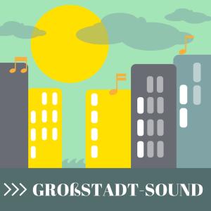 Die Geräusche der Großstadt