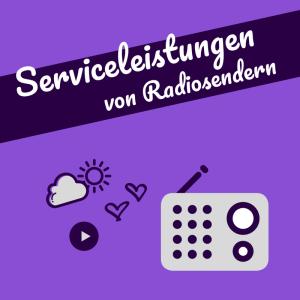 Serviceleistungen von Radiosendern