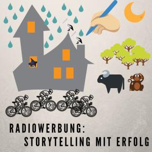 Radiowerbung: Storytelling mit Erfolg