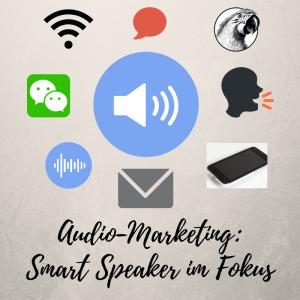 Audio-Marketing: Smart Speaker im Fokus