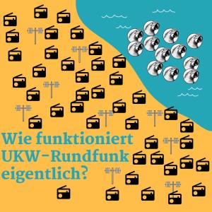Wie funktioniert UKW-Rundfunk eigentlich?
