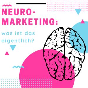 Neuro-Marketing: was ist das eigentlich?