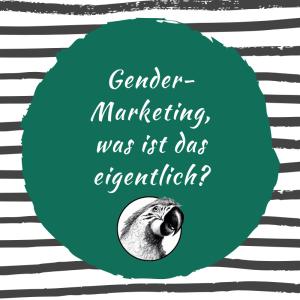 Gender-Marketing, was ist das eigentlich?