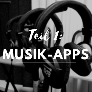 Die beliebtesten Musik-Apps, Teil 1