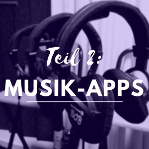 Die beliebtesten Musik-Apps, Teil 2