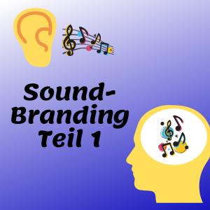 Soundbranding – wenn Marken ins Ohr gehen (Teil 1).