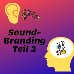 Soundbranding – wenn Marken ins Ohr gehen (Teil 2)