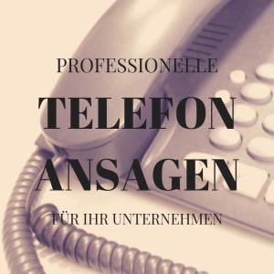 Warum professionelle Telefonansagen wichtig sind