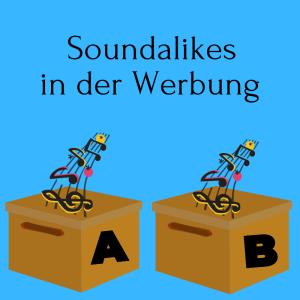 Soundalikes in der Werbung – was gibt es zu beachten?