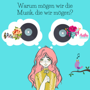Warum moegen wir die Musik, die wir moegen?